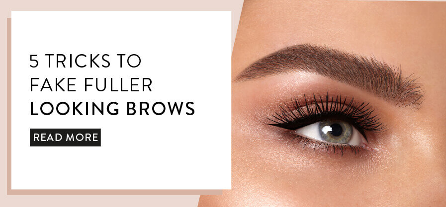 5 Tricks to fuller brows
