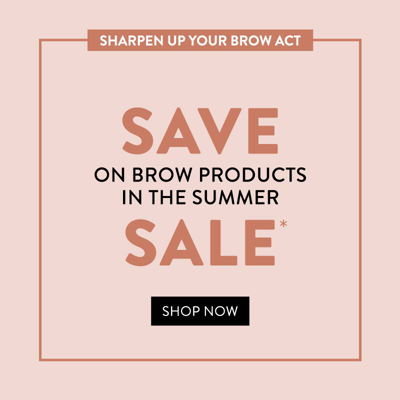 Save on brow products in our Summer sale