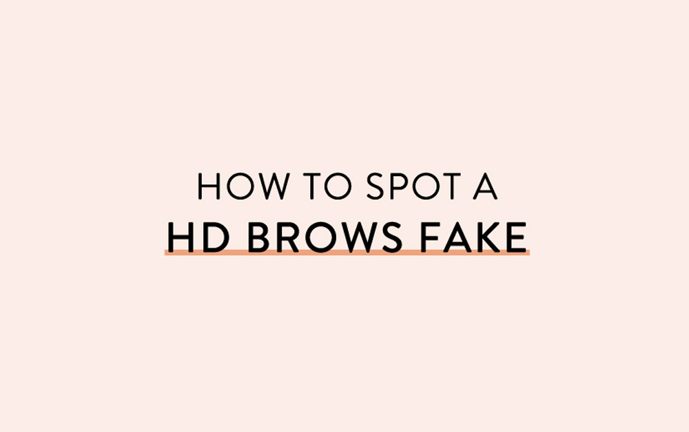 How to spot a HD Brows fake